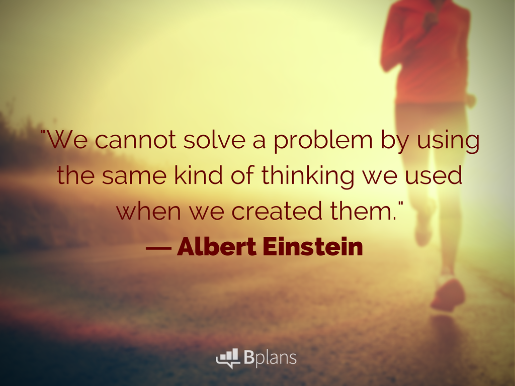 we cannot solve a problem by using the same kind of thinking we used when we created them albert einstein