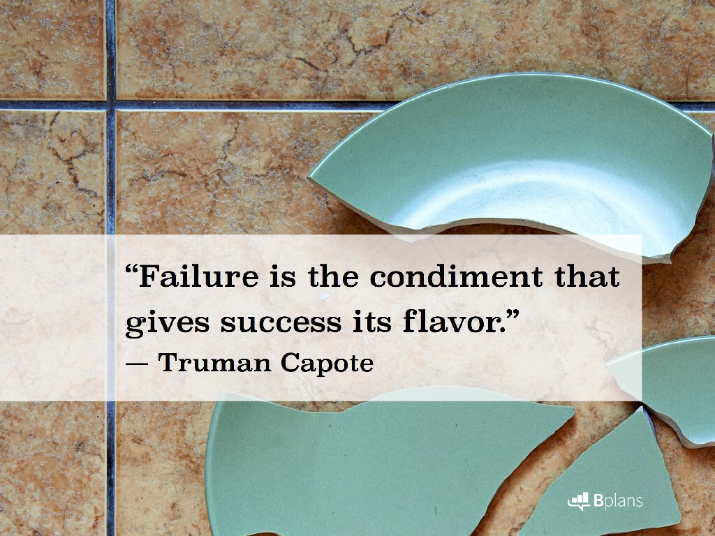 """Failure is the condiment that gives success its flavor."" — Truman Capote; Tweet this!"