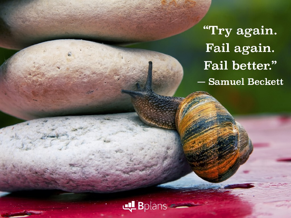 """Try again. Fail again. Fail better."" — Samuel Beckett; Tweet this!"