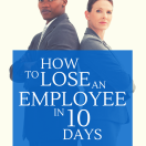 How to Lose an Employee in 10 Days [Webinar Recap]