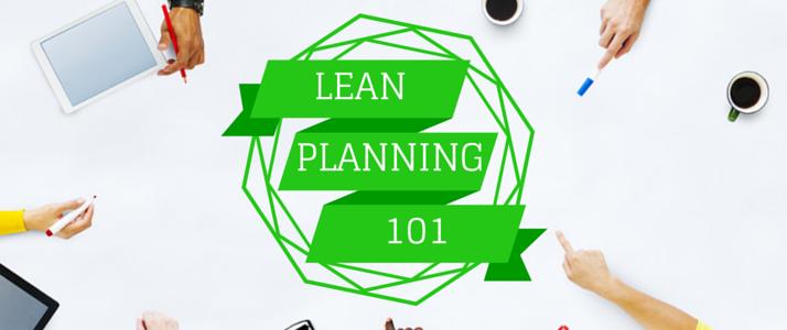 Lean Planning 101