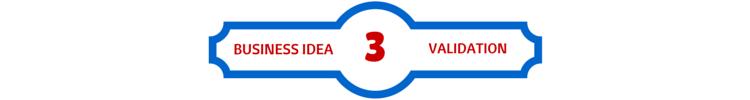 3 business idea validation