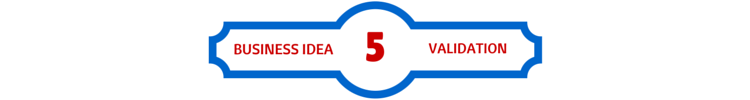 5 business idea validation