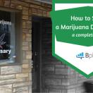 How to Open a Marijuana Dispensary