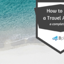 Starting a Travel Business: A How-to Guide, plus Advice from the Experts
