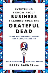 Everything I Need to Know About Business I Learned From the Grateful Dead book cover