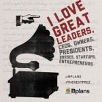 I Love Great Leaders CEOs Owners Startups Entrepreneurs Bosses Presidents