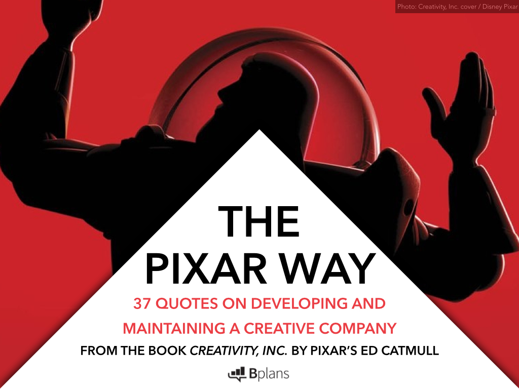 pixars way of fostering creativity If only leaps in life could feel the same way so swiftly why  and plenty of space, we let creativity  of fostering this style of complex.