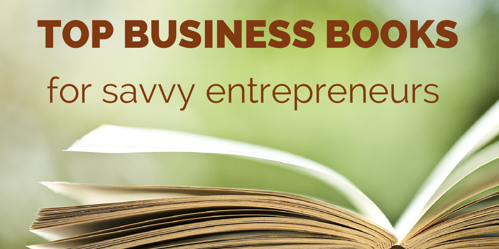 10 Business Books Every Savvy Entrepreneur Should Read