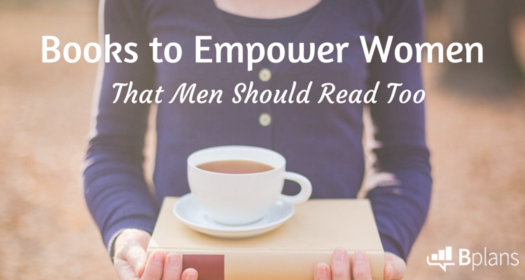 books to empower women that men should too bplans books to empower women in business
