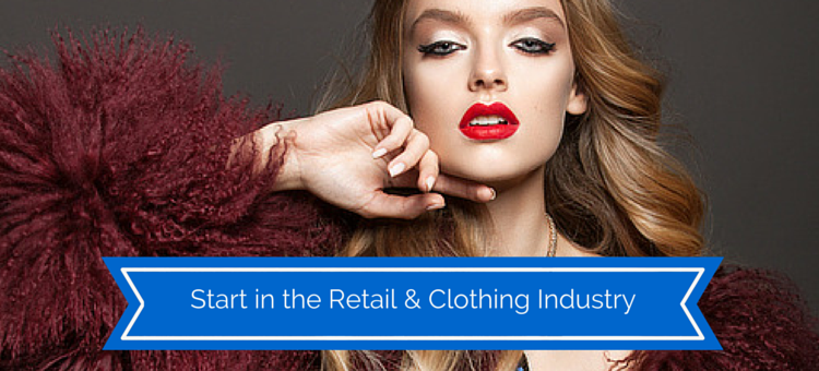 Start in the retail and clothing industry
