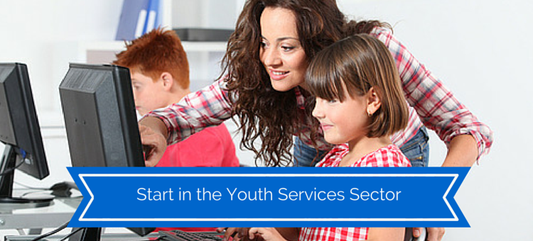 Start in the youth services sector