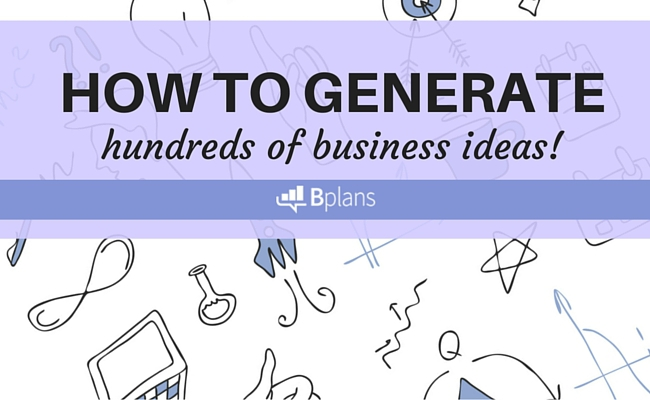 HOW TO GENERATE HUNDREDS OF BUSINESS IDEAS