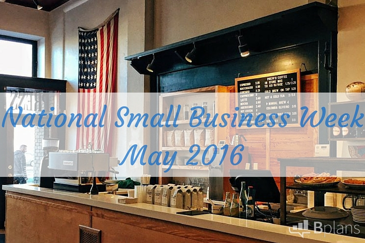 National Small Business WeekMay 2016