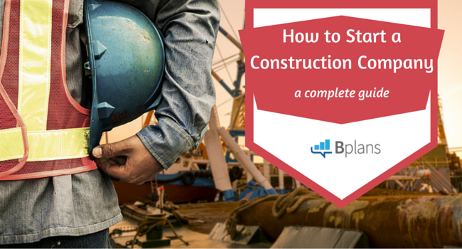 How to Start a Construction Company | Bplans