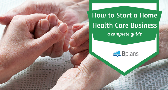 Want to Start a Home Health Care Business? Here's How  | Bplans
