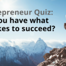 Entrepreneur Quiz: Do You Have What It Takes to Succeed?