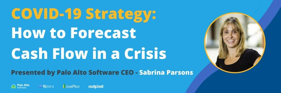 Learn effective cash flow forecasting methods from Palo Alto Software CEO, Sabrina Parsons to help you take control of your cash and get your business through the economic effects caused by COVID-19